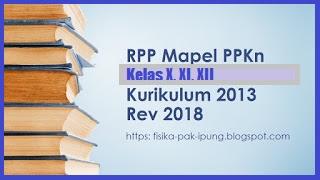 RPP PPKn Kelas XII Kurikulum 2013 Revisi 2018