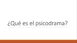 Psicodrama  - Psicoterapia de Grupo