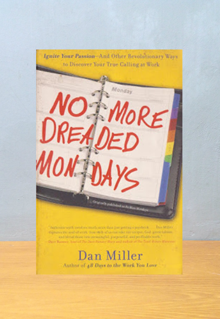 NO MORE DREADED MONDAYS, Dan Miller