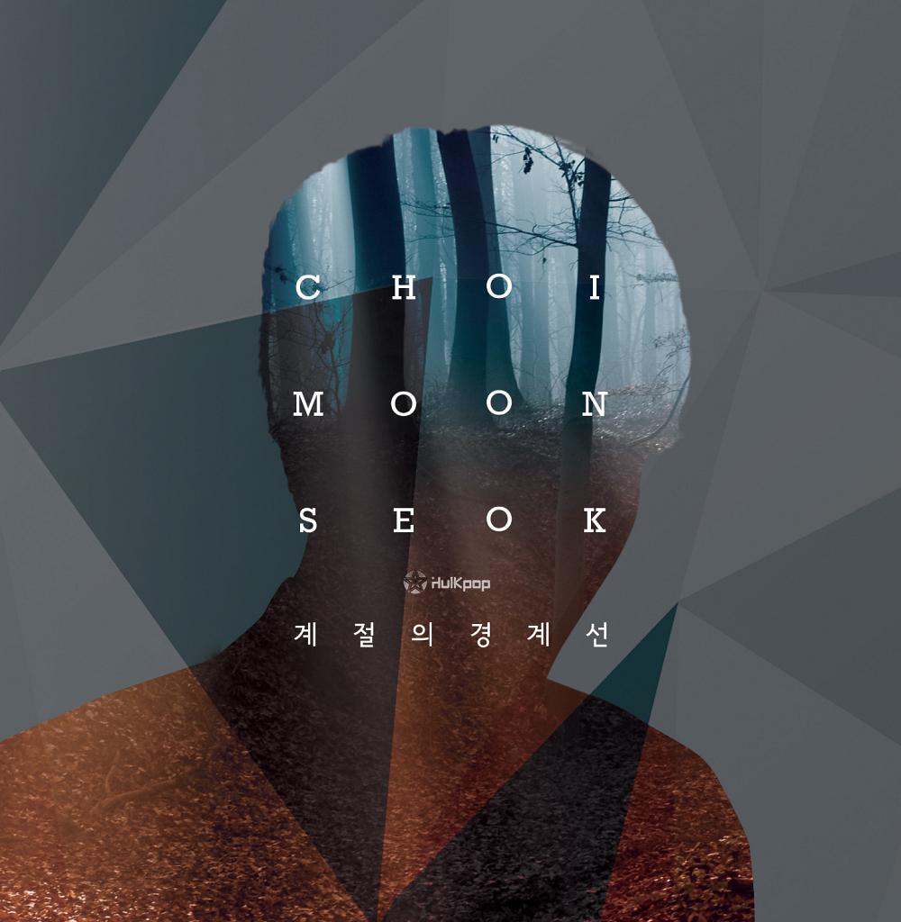 [Single] Choi Moon Seok – The Boundary Of The Season