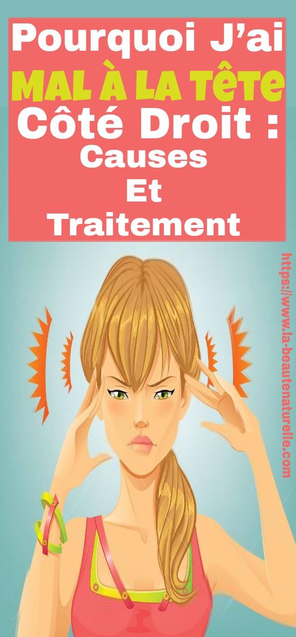 Pourquoi j'ai mal à la tête côté droit : causes et traitement