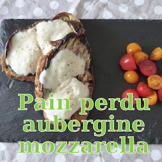 http://www.danslacuisinedhilary.blogspot.fr/2015/07/pain-perdu-aubergines-mozzarella.html