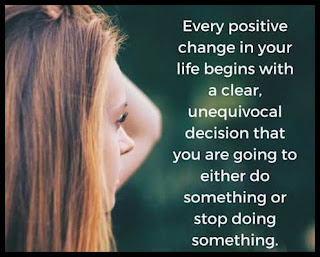 Staying Alive is Not Enough :Every positive change in your life begins with a clear, unequivocal decision that you are going to either do something or stop doing something.