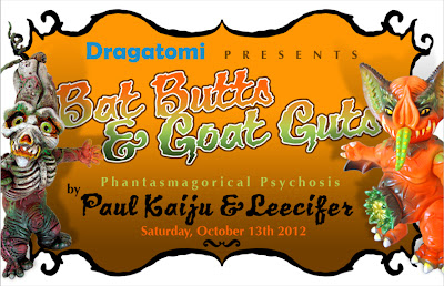 "Dragatomi presents ""Bat Butts and Goat Guts"" Phantasmagorical Psychosis by Paul Kaiju and Leecifer"