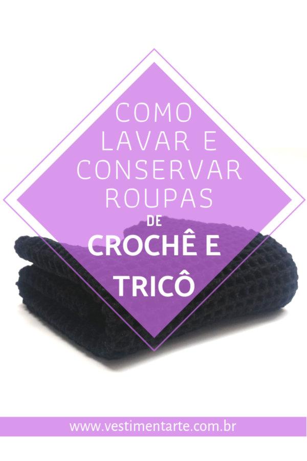 Como Lavar e Conservar Roupas de Crochê e Tricô