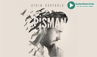 Aydın Kurtoğlu Pişman Full Albüm Dinle