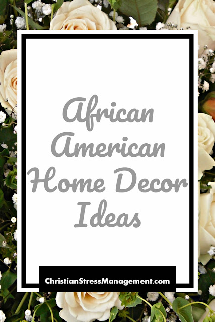 African American Home Decor Ideas