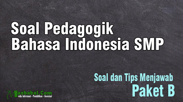 Soal PPPK Guru SMP. Soal Guru Bahasa Indonesia PPPK. Soal P3K Guru Bahasa Indonesia SMP. Soal Pedagogik bahasa Indonesia p3k 2021. Soal P3k 2021 terba