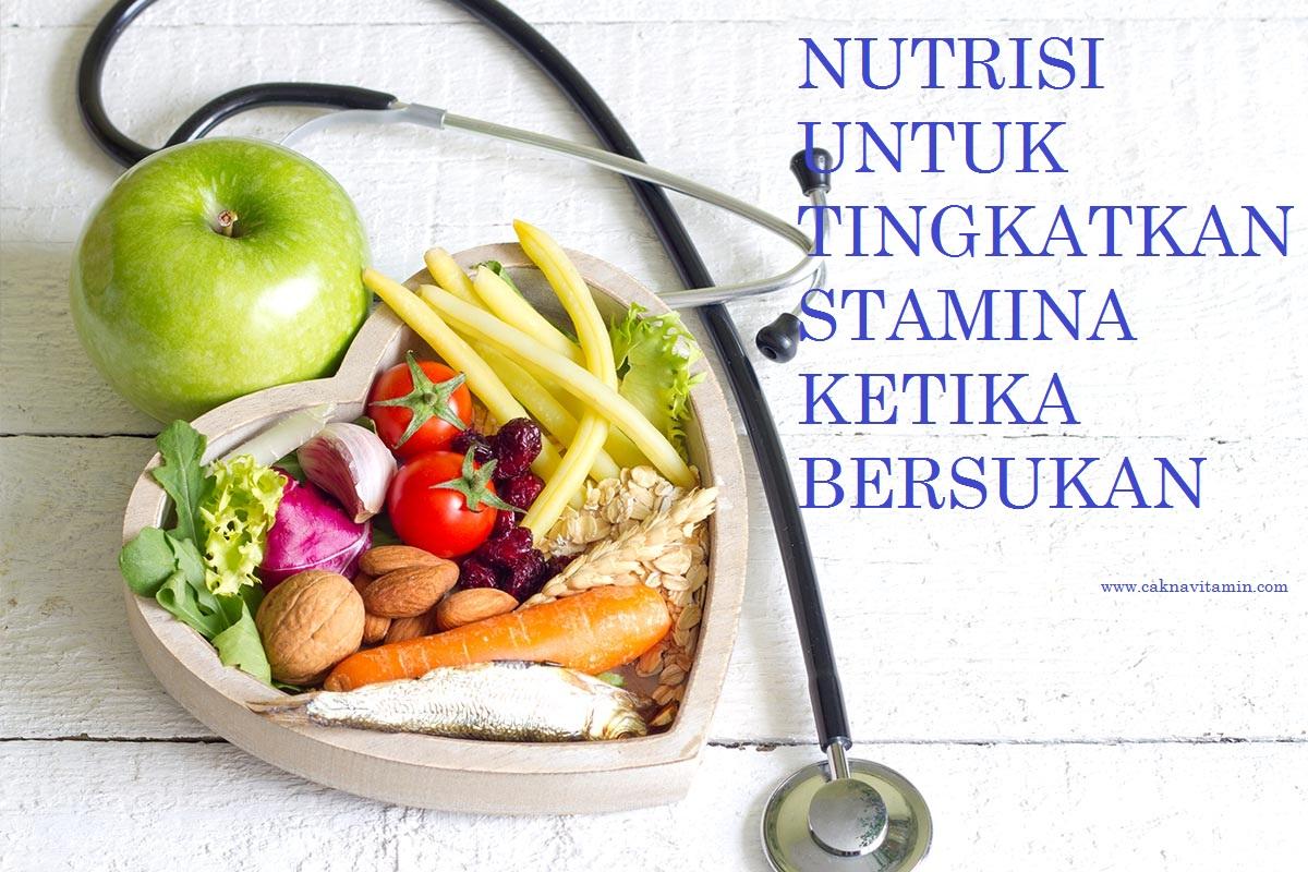 Nutrisi Untuk Meningkatkan Stamina Ketika Bersukan