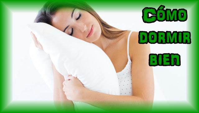 Como dormir bien y combatir el insomnio.
