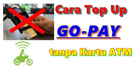 Cara Top Up GO-PAY Tanpa Kartu ATM