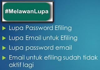 Lupa Password Efiling, Email Untuk Efiling, Password Email atau Email Sudah Tidak Aktif