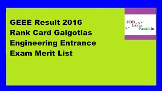 GEEE Result 2016 Rank Card Galgotias Engineering Entrance Exam Merit List