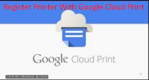 Register Printer With Google Cloud Print