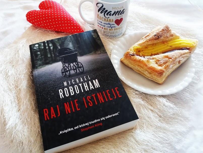 """Obsesja niszczy: """"Raj nie istnieje"""" - Michael Robotham"""