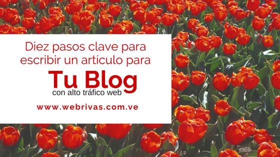Diez pasos clave para escribir un artículo para tu Blog