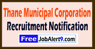 Thane Municipal Corporation Recruitment Notification 2017 Last Date 21-07-2017