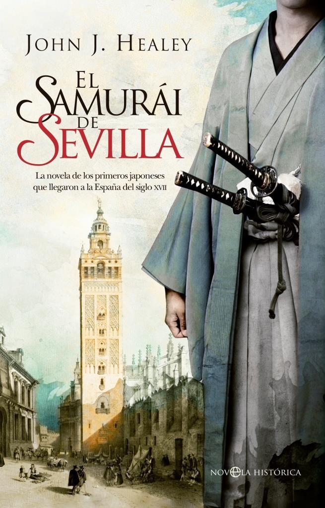 El samurái de Sevilla – John J. Healey