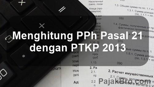 Menghitung PPh Pasal 21 dengan PTKP 2013