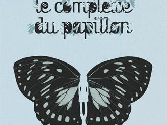 Le complexe du papillon d'Annelise Heurtier