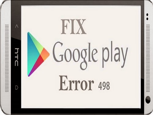Google Play Store Error 498 – 5 Ways to Fix it