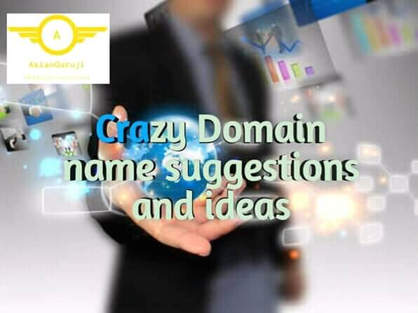 Crazy Domain name suggestions and ideas