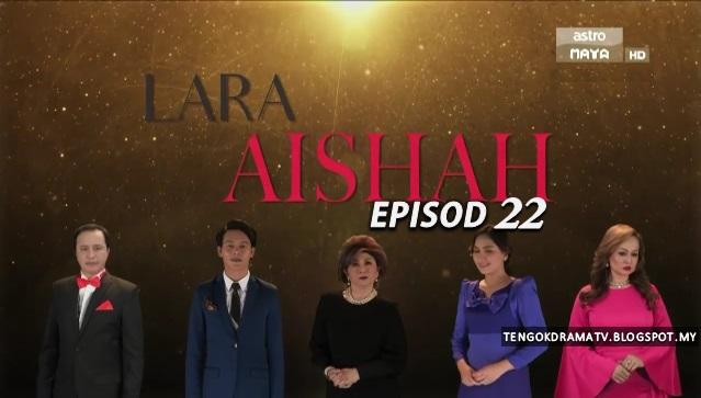 Drama Lara Aishah – Episod 22 (HD)