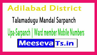 Talamadugu Mandal Sarpanch | Upa-Sarpanch | Ward member Mobile Numbers List Adilabad District in Telangana State