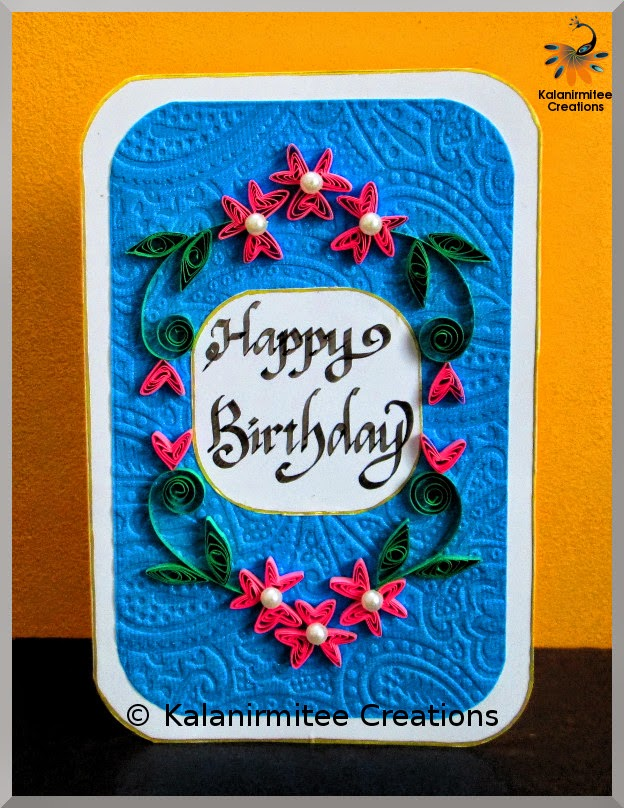 kalanirmitee:paper quilling- quilled flowers-quilled leaves-quilled card-birthday card