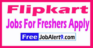Flipkart Notification Recruitment 2017 Jobs For Freshers Apply