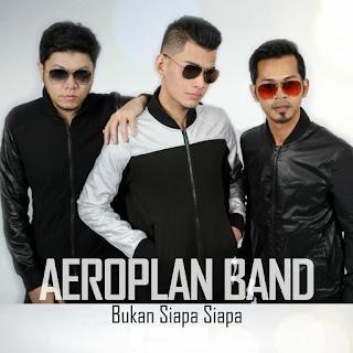 Aeroplan Band - Bukan Siapa Siapa MP3