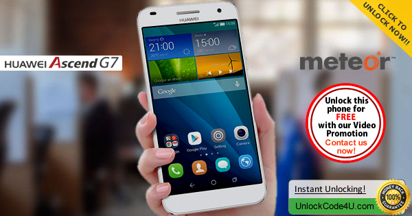 Factory Unlock Code Huawei Ascend G7 from Meteor