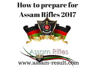 How to prepare for Assam Rifles 2017