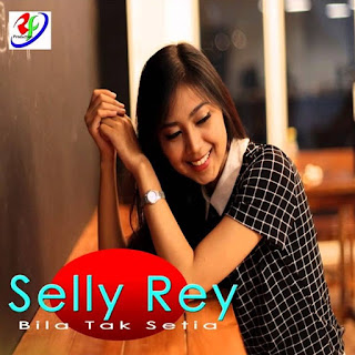 Selly Rey - Bila Tak Setia