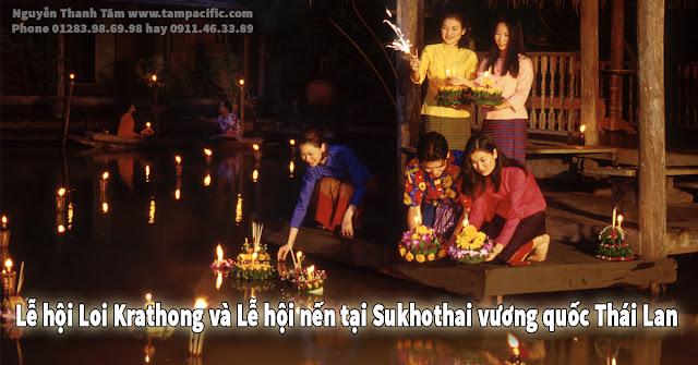 Lễ hội Loi Krathong và Lễ hội nến tại Sukhothai vương quốc Thái Lan