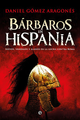 Bárbaros en Hispania - Daniel Gómez Aragonés (2018)