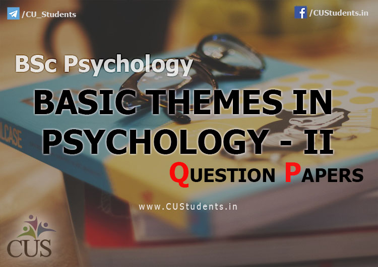 BSc Psychology Basic themes in Psychology - II Previous Question Papers