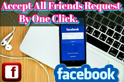 FaceBook Par All Friend Request Ek Sath Accept Kaise Kare