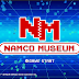 The museum is now open with Namco Museum