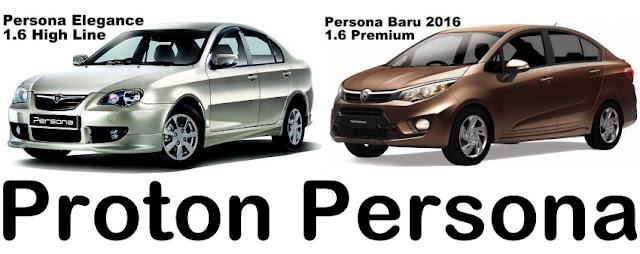 Proton Persona 2016 (Baru) vs Persona Elegance 2010 (Lama)