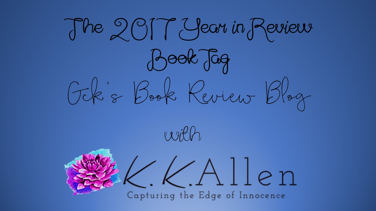 The 2017 Year in Review Book Tag with K.K. Allen