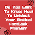 Do you want to know how to Unblock your blocked Facebook friends?