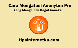 Begini Cara Mengatasi Anonytun Pro Yang Mengalami Reconnecting Terus