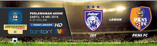 Siaran Langsung Final Piala FA 2016 JDT vs PKNS FC