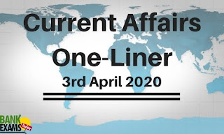 Current Affairs One-Liner: 3rd April 2020