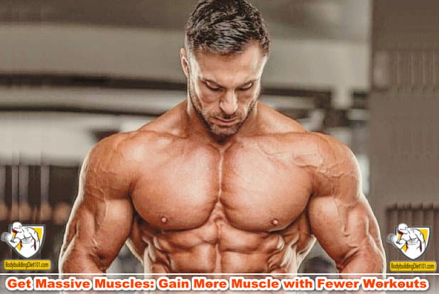 Gain More Muscle with Fewer Workouts