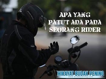Apa yang patut ada pada seorang rider
