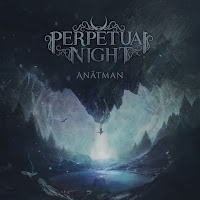 "Perpetual Night - ""Anâtman"""