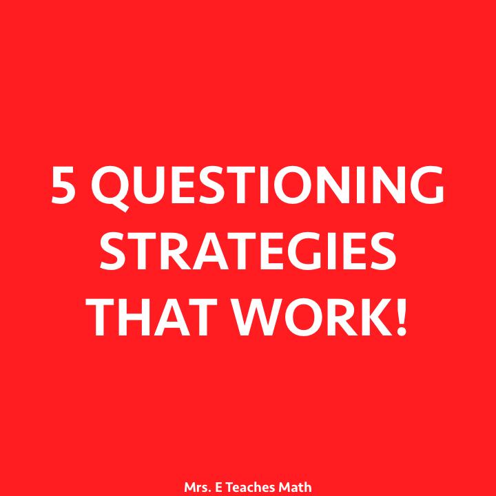 5 Questioning Strategies That Work - Get Students Talking!  mrseteachesmath.blogspot.com