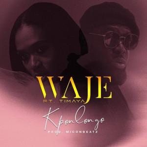 Waje Feat. Timaya – Kpolongo